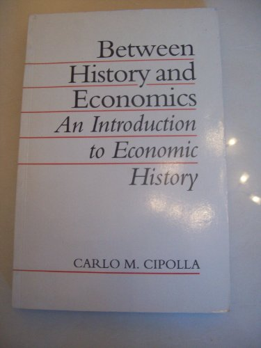 9780631179467: Between History and Economics: Introduction to Economic History