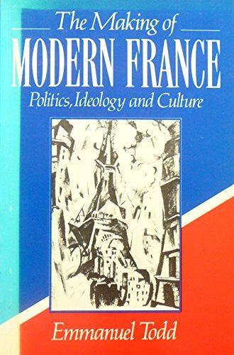 The Making of Modern France: Ideology, Politics and Culture (0631179488) by Todd, Emmanuel
