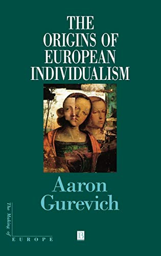 9780631179634: The Origins of European Individualism (Making of Europe)