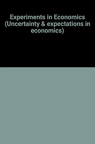 9780631179894: Experiments in Economics (Uncertainty and Expectations in Economics)