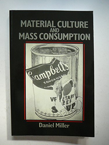 9780631180012: Material Culture and Mass Consumption (Social Archaeology)