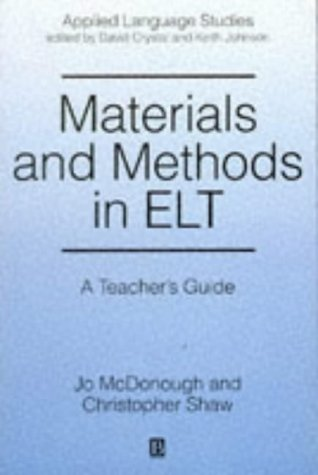 Materials and Methods in Elt: A Teacher's: Jo McDonough; Christopher