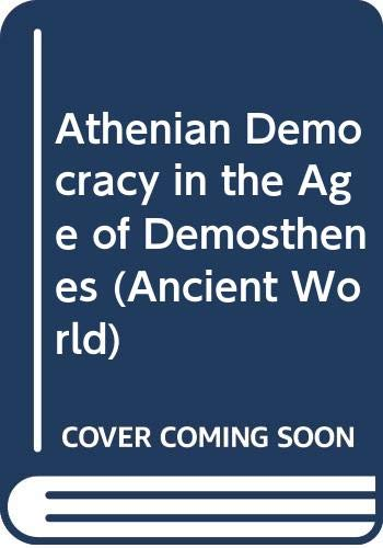 9780631180173: The Athenian Democracy in the Age of Demosthenes: Structure, Principles and Ideology (Ancient World)