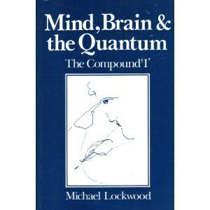 9780631180319: Mind, Brain and the Quantum: The Compound 'I'