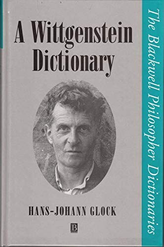 9780631181125: A Wittgenstein Dictionary (Blackwell Philosopher Dictionaries)