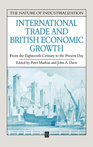 9780631181163: International Trade and British Economic Growth: From the Eighteenth Century to the Present Day (Nature of Industrialization)