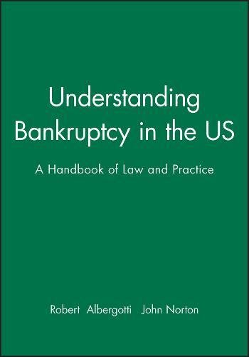 Understanding Bankruptcy in the US: A Handbook of Law and Practice (9780631181255) by Robert Albergotti; John Norton