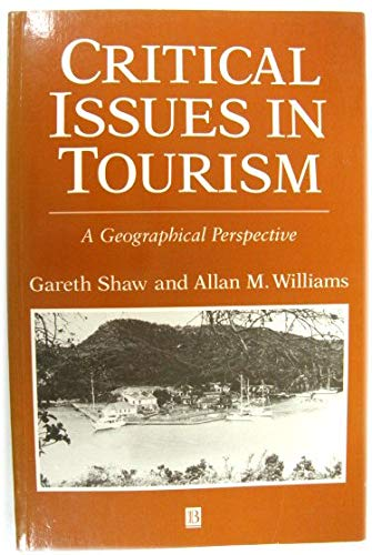 9780631181316: Critical Issues in Tourism: A Geographical Perspective (Institute of British Geographers Studies in Geography)