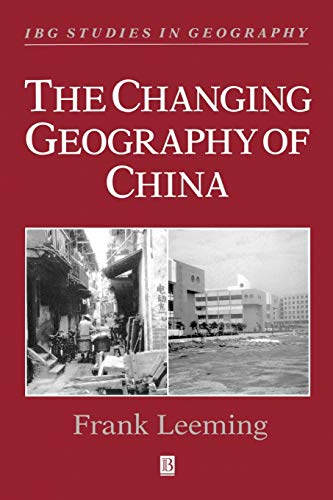 The Changing Geography of China (Ibg Studies in Geography): Frank Leeming