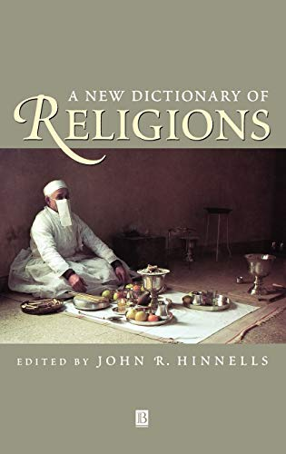 A New Dictionary of Religions: Hinnells, John R.