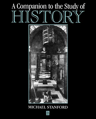 A Companion to the Study of History: Michael Stanford