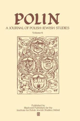 Polin: Studies in Polish Jewry: Volume 6: The Littman Library
