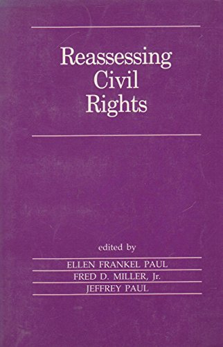 Reassessing Civil Rights: Paul, Ellen Frankel; Miller, Fred D. Jr.; Paul, Jeffrey (eds.)