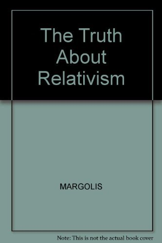 9780631181781: The Truth About Relativism