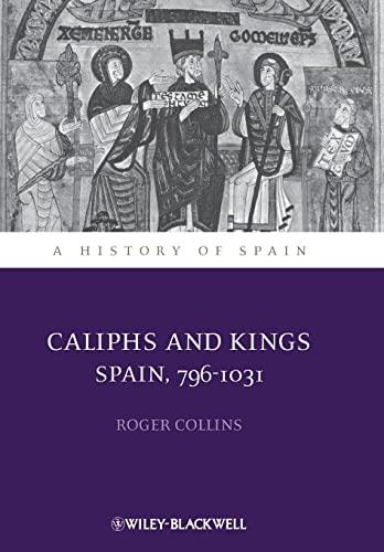 9780631181842: Caliphs and Kings: Spain, 796-1031