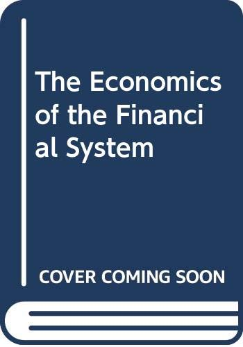 9780631181965: The Economics of the Financial System