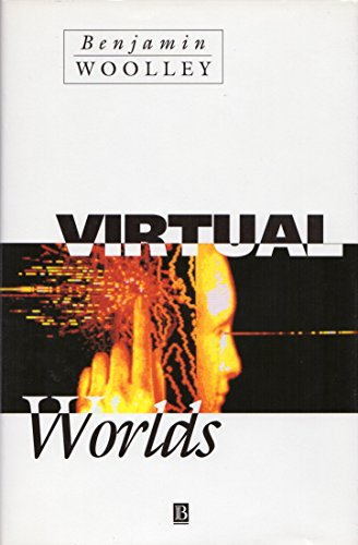 9780631182146: Virtual Worlds: A Journey in Hype and Hyperreality