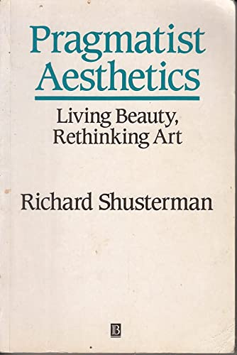 9780631182368: Pragmatist Aesthetics: Living Beauty, Rethinking Art