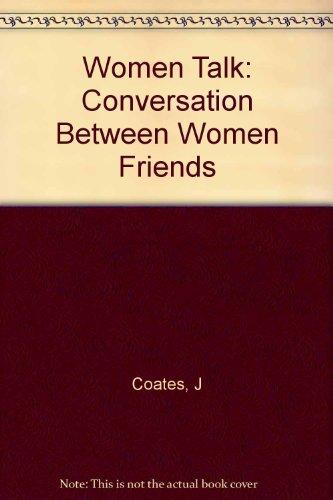 Women Talk: Conversation Between Women Friends: Coates, Jennifer