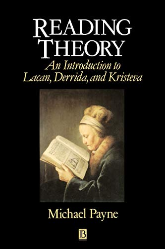 9780631182894: Reading Theory: An Introduction to Lacan, Derrida and Kristeva