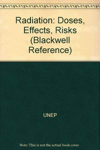 Radiation: Doses, Effects, Risks (Blackwell Reference): United Nations Environment Program