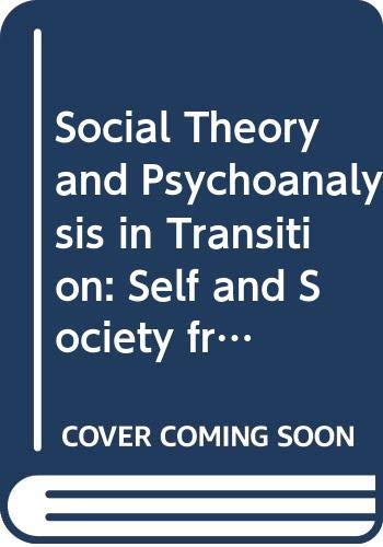 9780631183280: Social Theory and Psychoanalysis in Transition: Self and Society from Freud to Kristeva