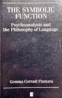 9780631183723: The Symbolic Function: Psychoanalysis and the Philosophy of Language