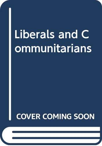 Liberals and Communitarians: Mulhall, Stephen, Swift,