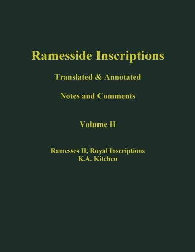 Ramesside Inscriptions: Translated and Annotated, Notes and Comments Ramesses II, Royal ...