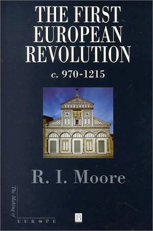 9780631184799: The First European Revolution: 970-1215 (Making of Europe)