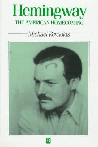 Hemingway: The American Homecoming: Reynolds, Michael S.