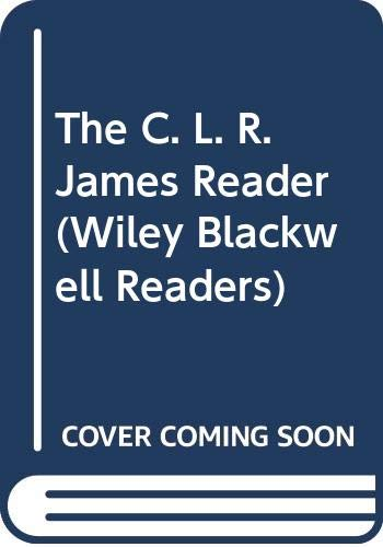 9780631184959: The C. L. R. James Reader (Wiley Blackwell Readers)