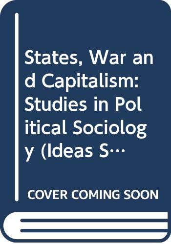 9780631185093: States, War and Capitalism: Studies in Political Sociology (Ideas Series)