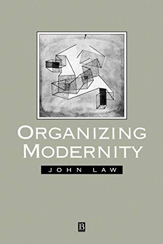 9780631185130: Organizing Modernity: Social Ordering and Social Theory