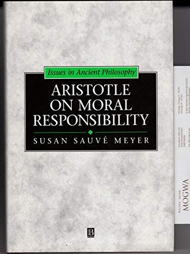 9780631185277: Aristotle on Moral Responsibility: Character and Cause (Issues in Ancient Philosophy, 3)