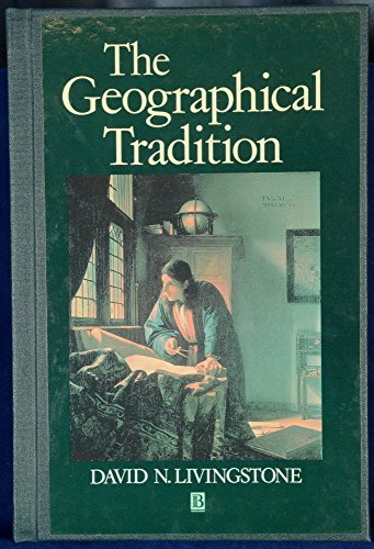 9780631185352: The Geographic Tradition: Episodes in the History of a Contested Enterprise