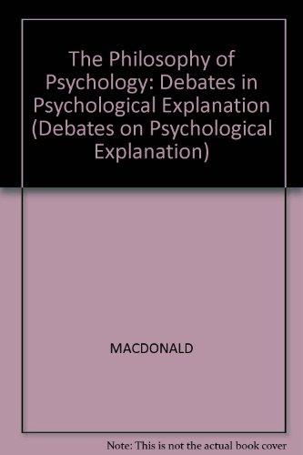 Philosophy of Psychology (Debates on Psychological Explanation) (0631185410) by MacDonald, Cynthia; Macdonald, Graham