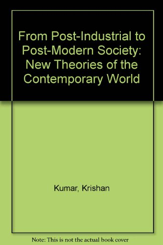9780631185581: From Post-Industrial to Post-Modern Society: New Theories of the Contemporary World