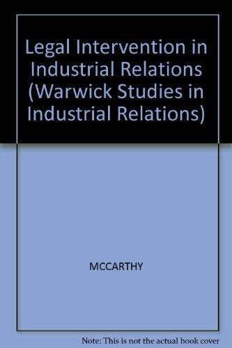 9780631185918: Legal Intervention in Industrial Relations: Gains and Losses (Warwick Studies in Industrial Relations)
