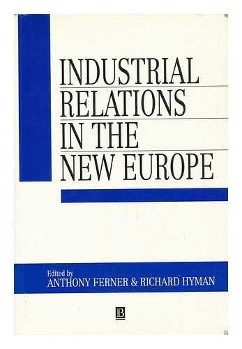 Industrial Relations in the New Europe (Industrial Relations in Context): Anthony Ferner