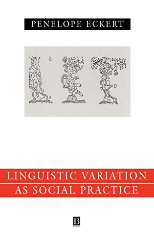 9780631186038: Linguistic Variation as a Social Practice: The Linguistic Construction of Identity in Belten High (Language in Society)