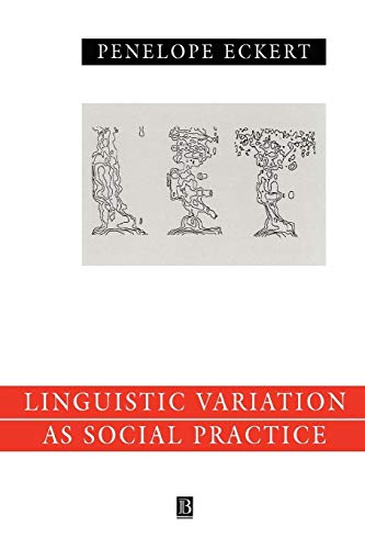 9780631186045: Linguistic Variation as Social Practice: The Linguistic Construction of Identity in Belten High (Language in Society)