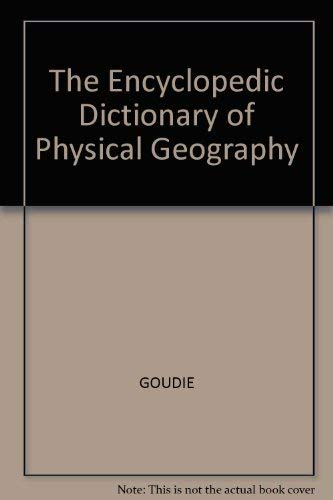 9780631186076: The Encyclopedic Dictionary of Physical Geography