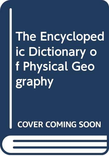 9780631186083: The Encyclopedic Dictionary of Physical Geography