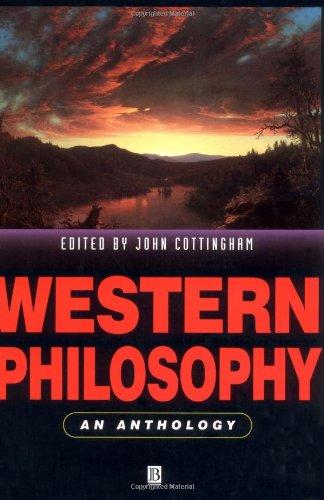Western Philosophy: An Anthology (Blackwell Philosophy Anthologies): John G. Cottingham