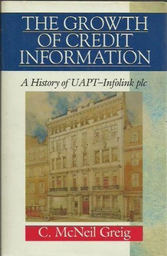 9780631186540: The Growth of Credit Information: A History of UAPT-Infolink