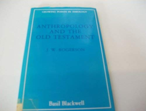 9780631187004: Anthropology and the Old Testament (Growing points in theology)