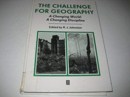 9780631187134: The Challenge for Geography: A Changing World : A Changing Discipline (INSTITUTE OF BRITISH GEOGRAPHERS SPECIAL PUBLICATIONS)