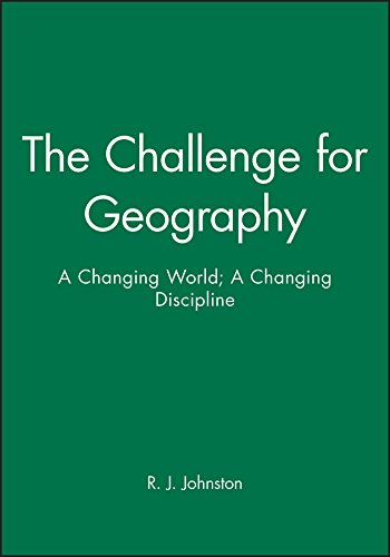 9780631187141: The Challenge for Geography: A Changing World; A Changing Discipline (Institute of British Geographers Special Publication)