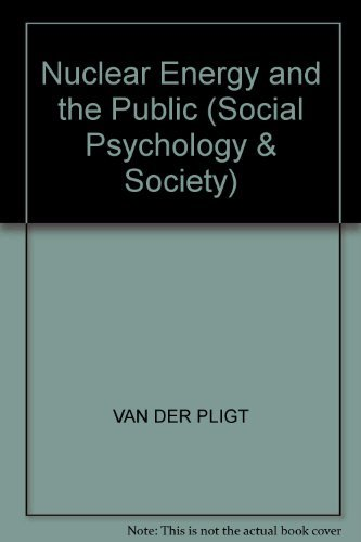 Nuclear Energy and the Public: Joop Van Der Pligt